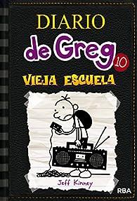 Diario De Greg 10 Vieja Escuela par Jeff Kinney