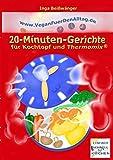 Vegan für den Alltag: 20-Minuten-Gerichte für Kochtopf und Thermomix®