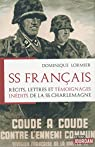 SS Français - Récits, lettres et témoignages inédits de la SS Charlemagne par Lormier