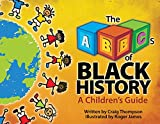 The ABCs of Black History: A Children's Guide (Thompson Children's Guides)