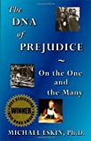 The DNA of Prejudice: On the One and the Many (Subway Line) by Michael Eskin (2010-01-02)