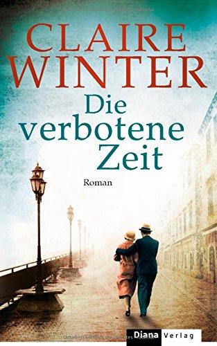 Buchseite und Rezensionen zu 'Die verbotene Zeit: Roman' von Claire Winter
