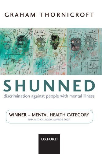 Shunned: Discrimination against People with Mental Illness by Thornicroft, Graham (2006) Taschenbuch