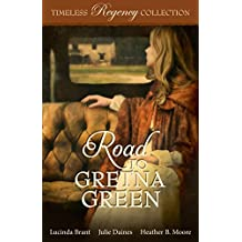 Road to Gretna Green (Timeless Regency Collection Book 10)
