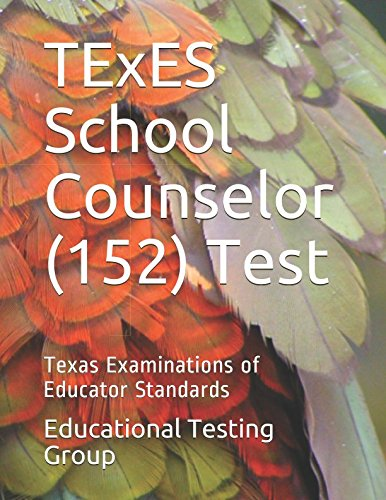 TExES School Counselor (152) Test: Texas Examinations of Educator Standards