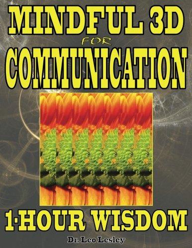 Mindful 3D for Communication: 1-Hour Wisdom: Volume 1