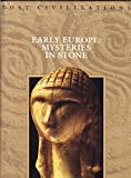 Early Europe: Mysteries in Stone (Lost Civilizations S.)