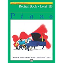 Alfred's Basic Piano Library - Recital Book 1B: Learn How to Play Piano with This Esteemed Method