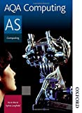 AQA Computing AS: Student's Book (Aqa As Level)