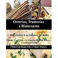 Osterias, Trattorias e Ristorantes - Os Aromas e os Sabores