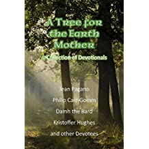 A Tree for the Earth Mother  A Collection of Devotionals (English Edition)