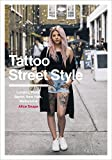 Tattoo Street Style - London, Brighton, Paris, Berlin, Amsterdam, New York, LA, Melbourne