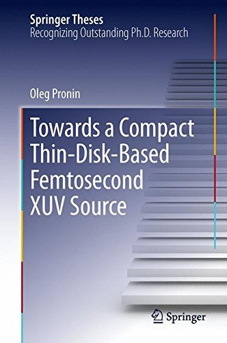 towards-a-compact-thin-disk-based-femtosecond-xuv-source-springer-theses-by-oleg-pronin-2013-09-04