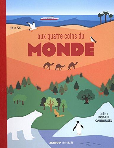 Aux quatre coins du monde : Un livre pop-up carrousel