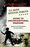 U.S. Army Special Forces Guide to Unconventional Warfare: Devices and Techniques for Incendiaries by Army (2015-10-08)