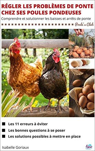 Rgler les problmes de ponte chez ses poules pondeuses