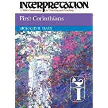 First Corinthians: Interpretation: A Bible Commentary for Teaching and Preaching by Richard B. Hays (2011-08-26)