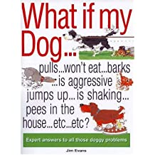 [ WHAT IF MY DOG...? ] By Evans, Jim ( AUTHOR ) Mar-2006[ Paperback ]