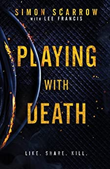Playing With Death: A gripping serial killer thriller you won't be able to put down… by [Scarrow, Simon, Francis, Lee]