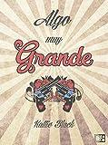 Algo muy grande: Novela romántica, erótica y llena de humor y acción