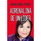 ADRENALINA  DE UN LIDER: RECONOCE EL LIDER QUE HAY EN TI (Spanish Edition)