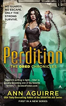Perdition (The Dred Chronicles) by [Aguirre, Ann]
