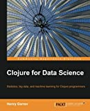 Clojure for Data Science (English Edition)