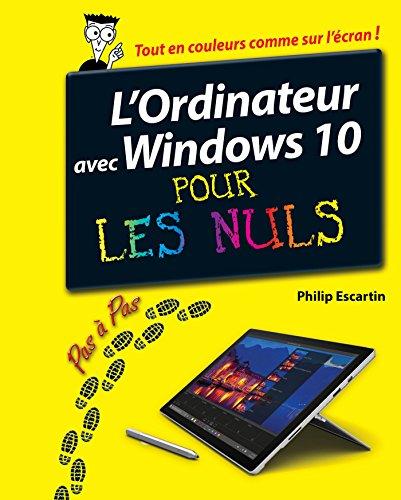 L'Ordinateur avec Windows 10 pas à pas pour les Nuls par Philip ESCARTIN