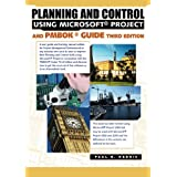 Planning and Control Using Microsoft Project and PMBOK Guide
