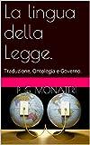 La lingua della Legge.: Traduzione, Ontologia e Governo.