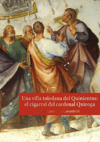 Descargar Libro Una villa toledana del Quinientos: el cigarral del cardenal Quiroga de Cloe Cavero de Carondelet