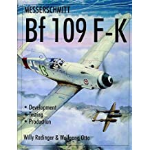 Messerschmitt Bf109 F-K Development/Testing/Production (Schiffer Military History)