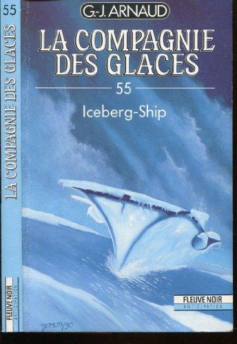 la compagnie des glaces n° 55 : Iceberg-ship
