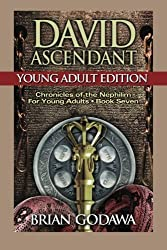 David Ascendant: Young Adult Edition (Chronicles of the Nephilim for Young Adults) (Volume 7) by Brian Godawa (2015-01-19)