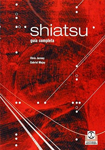 SHIATSU. Guía completa (Masaje)