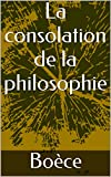 La consolation de la philosophie - Format Kindle - 1,96 €