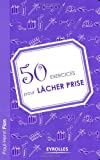 50 exercices pour lâcher prise (ED ORGANISATION) (French Edition)