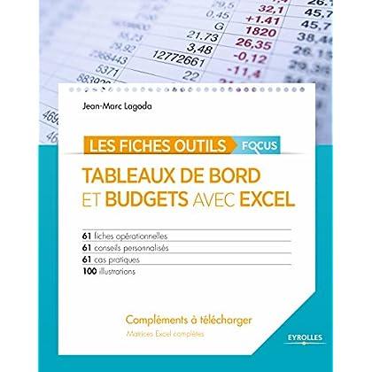 Tableaux de bord et budgets avec Excel - Focus: 61 fiches opérationnelles - 61 conseils personnalisés - 61 cas pratiques - 100 illustrations - CD inclus matrices Excel complètes (Les fiches outils)