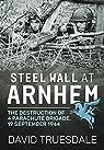 Steel Wall at Arnhem par Truesdale