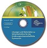 Lösungen und Materialien zu Wirtschaftslehre für das Ernährungswissenschaftliche Gymnasium, 1 CD-ROM