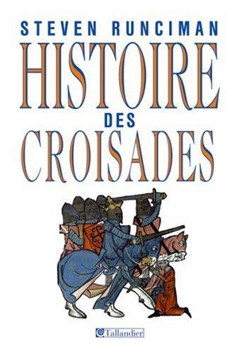 Histoire des Croisades par Steven Runciman