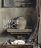 Simple Chic.: Einrichten und Dekorieren mit natürlichen Materialien