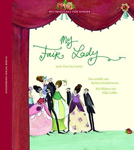 My Fair Lady: Nach Alan Jay Lerner (Weltmusicals für Kinder)