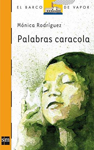 Palabras caracola (El Barco de Vapor Naranja) por Mónica Rodríguez Suárez