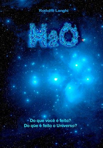 H2O: Do que você é feito? Do que é feito o Universo? (Portuguese ...
