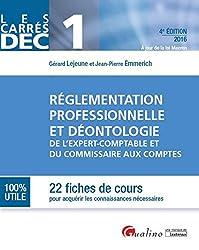 Réglementation professionnelle et déontologie de l'expert-comptable et du commissaire aux comptes