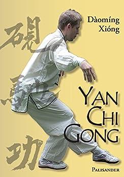 Yan Chi Gong: Eine fast vergessene Shaolin-Tradition