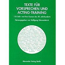 Texte für Vorsprechen und Acting-Training. 110 Solo- und Duo-Szenen des 20. Jahrhunderts