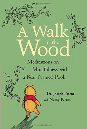 WALK IN THE WOOD MEDITATIONS ON MINDFULN por JOSEPH PARENT