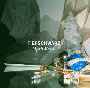 Tiefschwarz Mix Album - Misch Masch